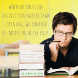 When we focus on instruction rather than learning